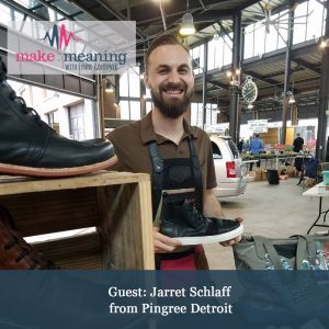 Make Meaning Podcast - Episode 26 - Profit + Wellbeing with Jarret Schlaff