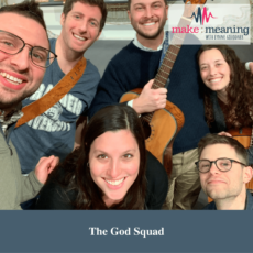 The God Squad - Make Meaning Podcast