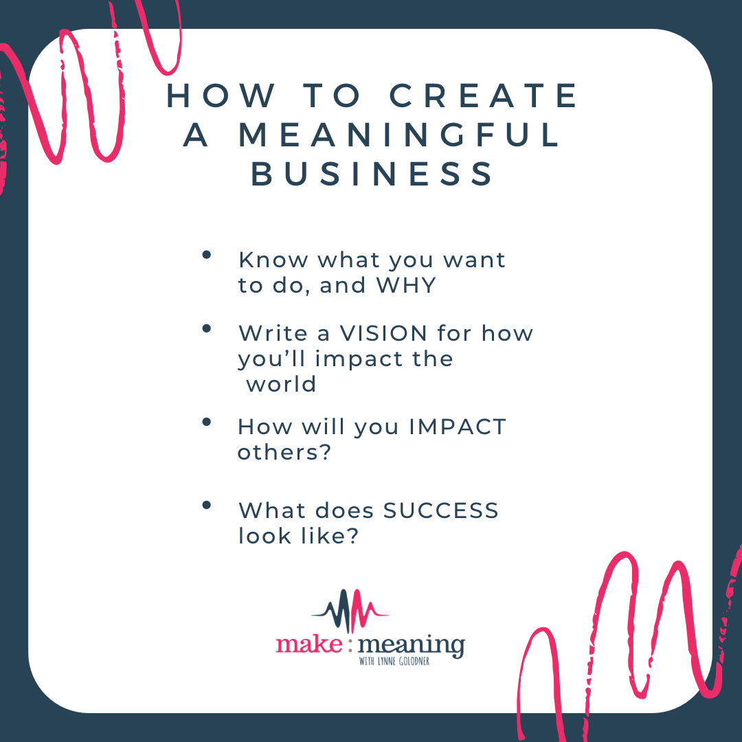 How To Create A Meaningful Business