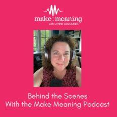 make meaning podcast host Lynne Golodner