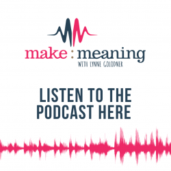 make meaning podcast listen here