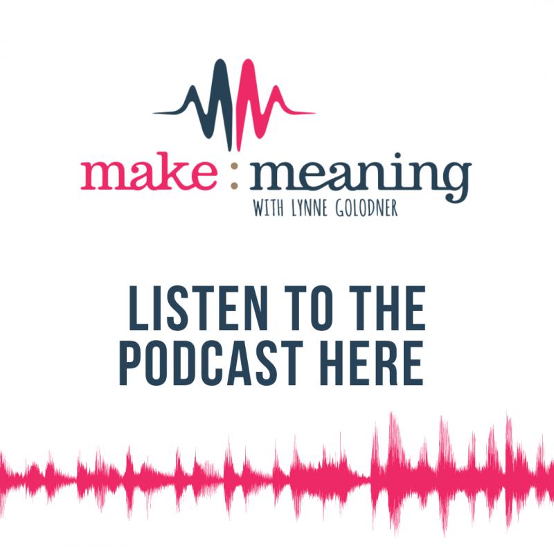 make meaning podcast listen here